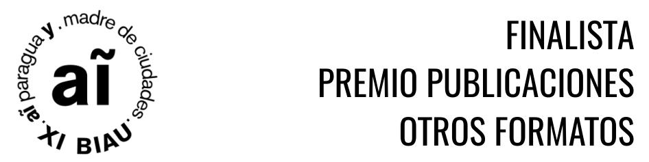 Finalista Premio Publicaciones – Otros Formatos. XI BIAU